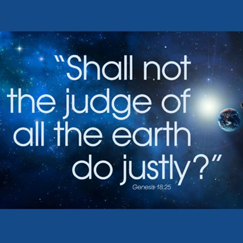 29th Annual Brown-Lyons Lecture: Shall Not the Judge of All the Earth Do Justly? (Genesis 18.23)